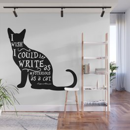 I wish i could write as mysterious as a cat Wall Mural