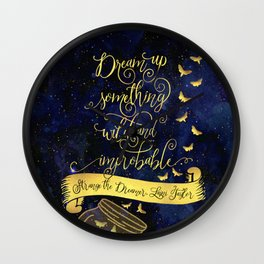 Dream up something wild and improbable. Strange the Dreamer. Wall Clock