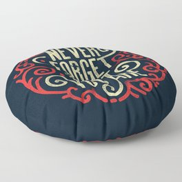 Never forget what you are Floor Pillow