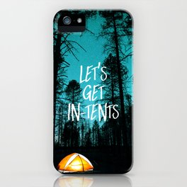 Lets Get In Tents iPhone Case