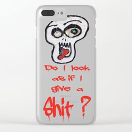 Do I give a shit? Clear iPhone Case