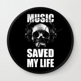 Music saved my life Wall Clock