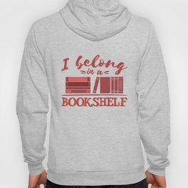 I belong in a bookshelf Hoody