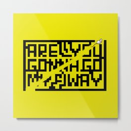 are you gonna go my way Metal Print