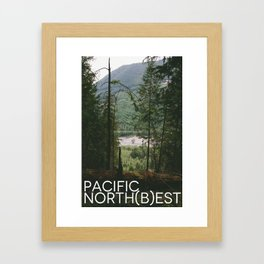 I am Pacific North(b)est. Framed Art Print