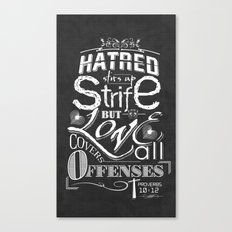 Hatred Stirs Up Strife But Love Convers All Offenses Canvas Print