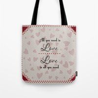 all you need is love Tote Bags featuring All You Need Is Love by LLL Creations