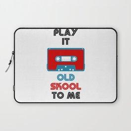Play It Old Skool To Me Laptop Sleeve