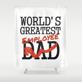 The Word's greatest employee Shower Curtain