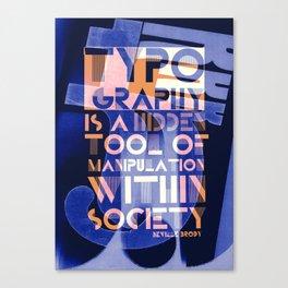 Typograhy is a hidden tool Canvas Print