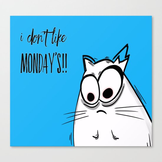 Noodles the Cat doesn't like Mondays Canvas Print