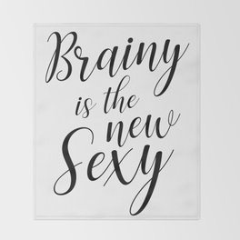 Brainy is the new sexy Throw Blanket