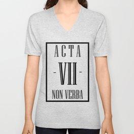 Acta, Non Verba. /// Unisex V-Neck
