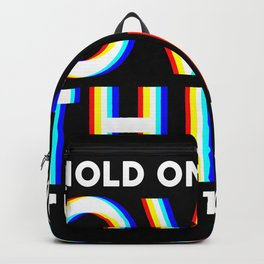 Hold On! Let Me Overthink the Situation Backpack