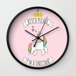 Bitch Please, I'm a Unicorn Wall Clock