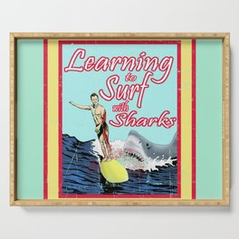 Learning to Surf with Sharks Serving Tray