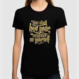 Honor your father and mother, and 'love your neighbor as yourself T-shirt