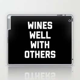 Wines Well With Others Funny Quote Laptop & iPad Skin