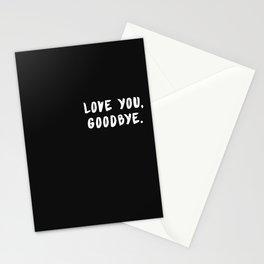 LOVE YOU, GOODBYE Stationery Cards