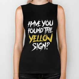 Have You Found The Yellow Sign Biker Tank