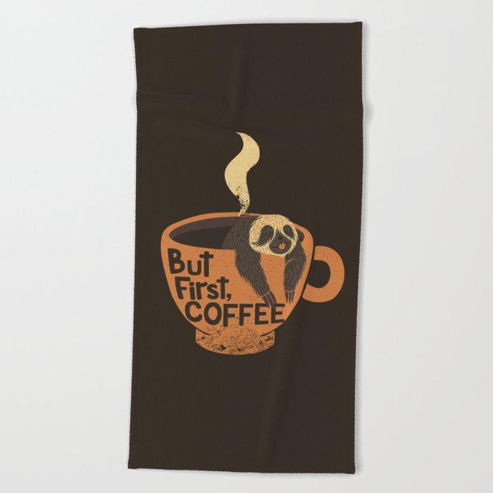 But First Coffee Beach Towel