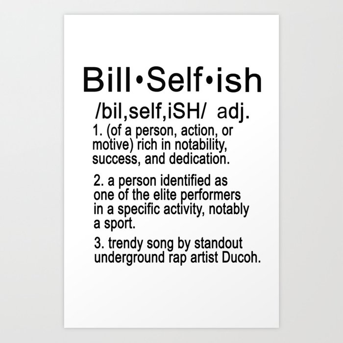 Definition of Bill Selfish Art Print by neostarmusic
