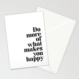 Do more of what makes you happy Quote Stationery Cards
