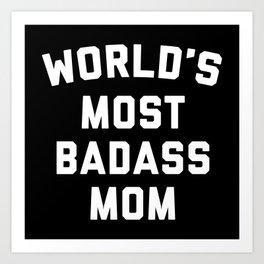 Badass Mom Funny Quote Art Print