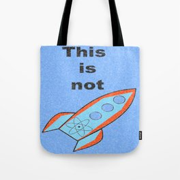 This is not rocket science  Tote Bag
