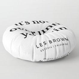 19   |  Les Brown  Quotes | 190824 Floor Pillow