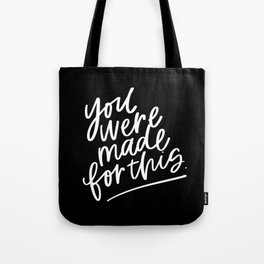 You Were Made For This Tote Bag