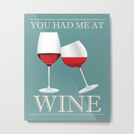 You Had Me At Wine Art Print Wall Decor Typography Inspirational Poster Motivational Quote Metal Print