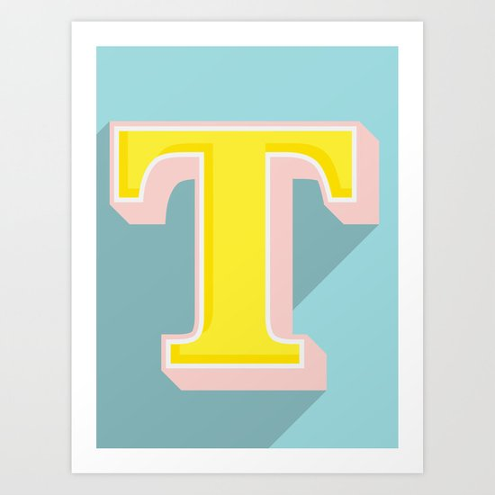 T is for .... Art Print
