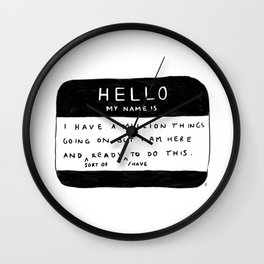 Unqualified Advice 3: Hello... My name is Wall Clock
