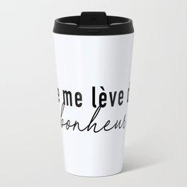 104. I wake up (early) HAPPY Travel Mug