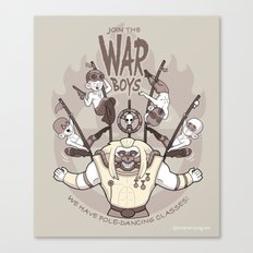 Join the War Boys! Canvas Print