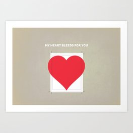 My Heart bleeds for you Art Print