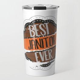 Best Janitor Ever Travel Mug