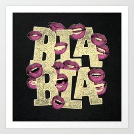 BLA BLA Art Print