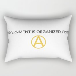 Government is Organized Crime - Light Product Rectangular Pillow