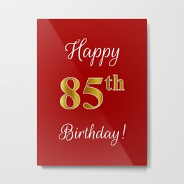 """Elegant """"Happy 85th Birthday!"""" With Faux/Imitation Gold-Inspired Color Pattern Number (on Red) Metal Print"""