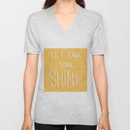 Let Your Soul Shine  Unisex V-Neck