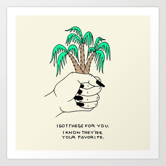 I GOT THESE FOR YOU Art Print