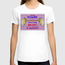 Power and brain ... T-shirt