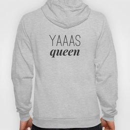 Yaaas Queen Hoody