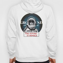 The Future is female space astronaut girl Hoody