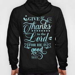 Give Thanks To The Lord Psalm 107:1 Christian Religious Blessed Hoody