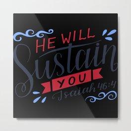 He Will Sustain You Metal Print
