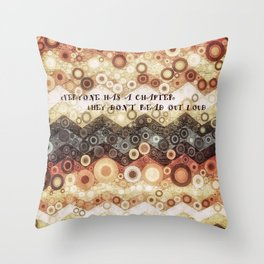 :: Everyone has a chapter, they don't read out loud :: Throw Pillow