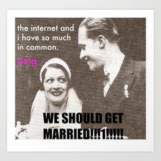 Let's marry the internet! Art Print